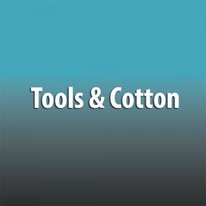 Tools & Cotton